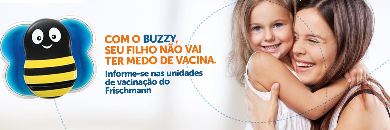 Aqui no Frischmann temos o Buzzy,um dispositivo que alivia a sensação de dor e distrai a criança durante a aplicação das vacinas