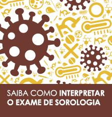 Saiba como interpretar o exame de sorologia