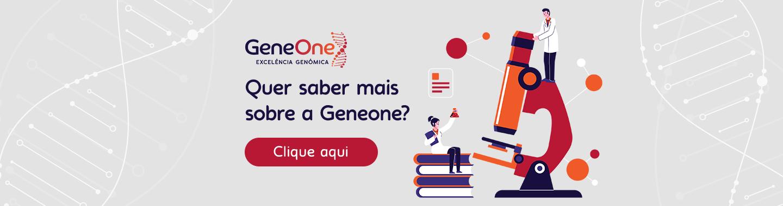 Exames genéticos: Clique aqui para conhecer a geneone