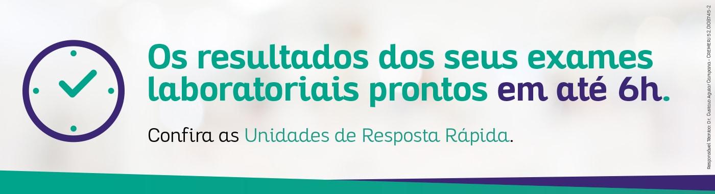 Unidades de Resposta Rápida Sergio Franco, seus exames prontos em até 6 horas