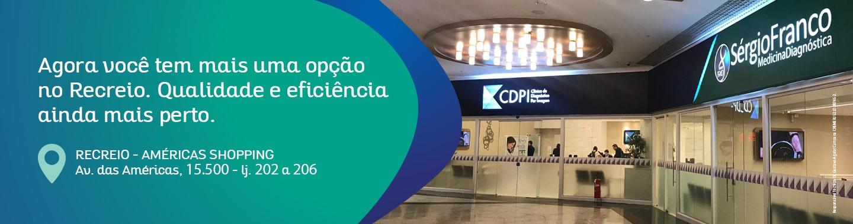 Agora você tem mais uma unidade Sérgio Franco CDPI no Recreio, localizada no Américas Shopping